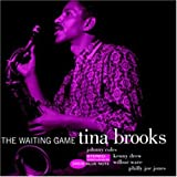 The Waiting Game(Tina Brooks)
