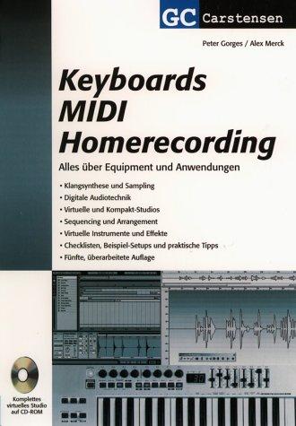 Keyboards MIDI Homerecording: Alles über Equipment und Anwendungen. Klangsynthese und Sampling. Software und Sequencing. Digitale Audiotechnik. ... und praktische Tips (Factfinder-Serie)