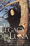Legacy of Luna, Julia Butterfly Hill and Julia Hill, 0062516582