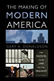 The Making of Modern America: The Nation from 1945 to the Present, Gary A. Donaldson, 1442209585