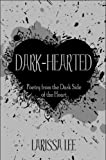Dark-Hearted, Larissa Lee, 1604418508