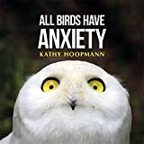 Life as a bird can be stressful! From worrying about airplanes, windows, and getting enough worms to eat, it is clear that birds can be anxious beings. Through a light-touch, quizzical depiction of bird behaviour, All Birds Have Anxiety uses colou...
