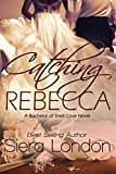 Catching Rebecca: A Bachelor of Shell Cove Novel (The Bachelors of Shell Cove Book Book 3)