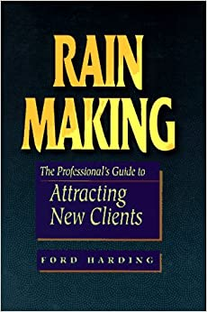 Book Rain Making: The Professional's Guide to Attracting New Clients