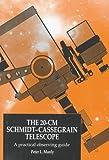 The Twenty-Cm Schmidt-Cassegrain Telescope, Peter L. Manly, 0521433606