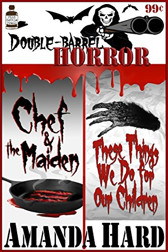 Double Barrel Horror Chef And The Maidenthese Things We Do For Our