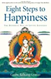 Eight Steps to Happiness (Audio 8 CDs): The Buddhist Way of Loving Kindness