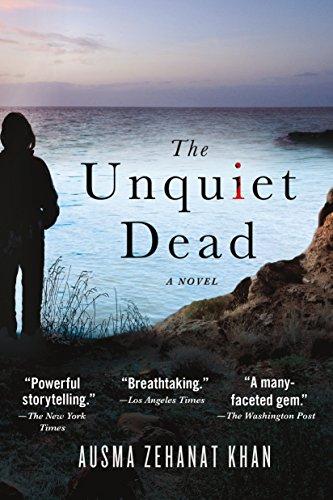 The Unquiet Dead: A Novel (Rachel Getty and Esa Khattak Novels Book 1) by [Khan, Ausma Zehanat]