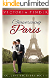 Chaperoning Paris (The Collins Brothers Book 1)