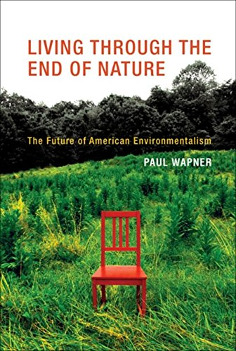 Living Through the End of Nature: The Future of American Environmentalism pdf