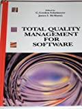 Total Quality Management for Software, Schulmeyer, Gordon G., 1850328366