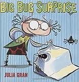 Big Bug Surprise, Julia Gran, 0439676096