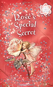 Rose's Special Secret: Flower Fairies Chapter book #3 072325818X Book Cover
