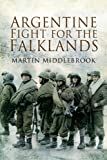 Argentine Fight for the Falklands, Martin Middlebrook, 1844158888