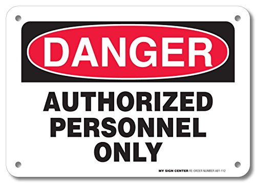 Danger Authorized Personnel Only Sign by My Sign Center - Rust Free, UV Coated and Weatherproof .040 Aluminum - Rounded Corners and Pre-Drilled Holes - 7 x 10 - A81-112AL