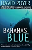 Bahamas Blue (The Tiller Galloway Novels) (Volume 3)