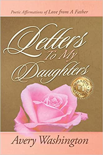 Letters To My Daughters: Poetic Affirmations Of Love from A