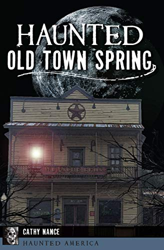 Haunted Old Town Spring (Haunted America) -