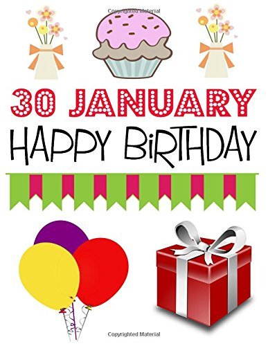 30 January Happy Birthday: Large Sized Blank Sketchbook to Draw, Doodle, Sketch or Write, 30th Jan Birthday Gifts - (8.5x11 inch) (145 pages) ebook