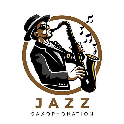 Jazz Saxophonation: Best 2019 Instrumental Smooth Jazz Songs with Beautiful Sounds of Saxophone