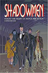 Shadowmen: Heroes and Villains of French Pulp Fiction