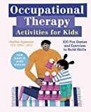 Occupational Therapy Activities for Kids: 100 Fun