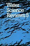Water Science Reviews 5: The Molecules of Life