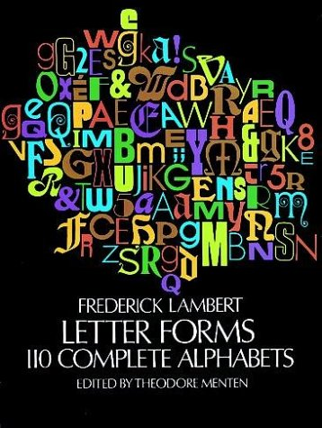 Letter Forms: 110 Complete Alphabets (Dover Pictorial Archives)