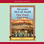 Tea Time for the Traditionally Built: The No. 1 Ladies' Detective Agency | Alexander McCall Smith