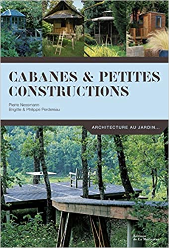 Cabanes Petites Constructions Amazonde Pierre Nessmann