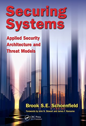 Securing Systems: Applied Security Architecture and Threat Models Kindle Editon