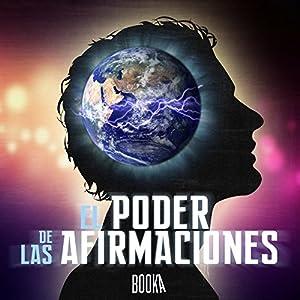 El Poder De Las Afirmaciones [The Power of Affirmations] Audiobook