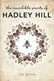 The Incredible Secrets of Hadley Hill