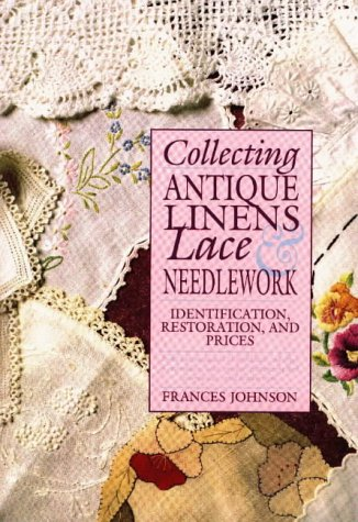 Collecting Antique Linens, Lace and Needlework, Identification, Restoration, and Prices (Carpet Prices)