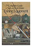 The Complete Guide to Salt and Fresh Water Fishing Equipment, William L. Wisner, 0876902123