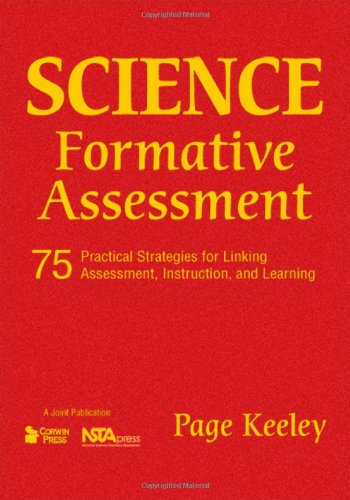 Science Formative Assessment: 75 Practical Strategies for Linking Assessment, Instruction, and Learning (Joint Publicati