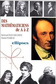 Des mathématiciens de A à Z par Bertrand Hauchecorne