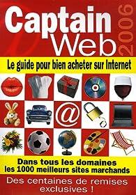 Captain Web : Le guide pour bien acheter sur Internet par Eric Louette