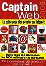 Captain Web : Le guide pour bien acheter sur Internet par Louette