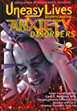 img - for Uneasy Lives: Understanding Anxiety Disorders (Encyclopedia of Psychological Disorders) book / textbook / text book