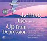 img - for Letting Go of the Past / Up from Depression: Overcome Past Negative Events and Get a Fresh Start With the Help of These Powerful and Enjoyable Audio Programs (Super Strength) book / textbook / text book