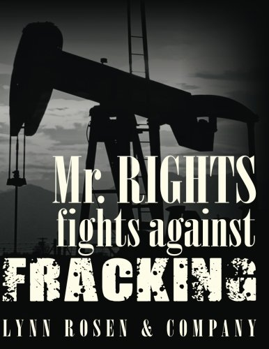 Read Online Mr. Rights Fights Against Fracking pdf epub