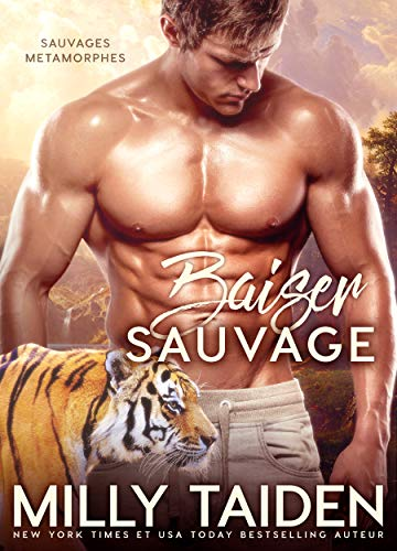 Baiser Sauvage: Romance Paranormale (Sauvages Metamorphes t. 2) (French Edition)