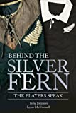 Behind the Silver Fern: The Players Speak (Behind the Jersey Series)