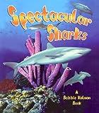 Spectacular Sharks, Bobbie Kalman and Molly Aloian, 0778713202