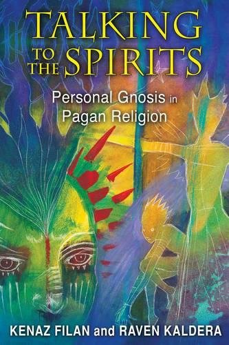 Talking to the Spirits: Personal Gnosis in Pagan Religion
