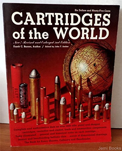 (Carridges Of The World - Complete And Authoritative Data On Over 1000 Rifle Pistol And Shotgun Cartridges Centerfire And Rimfire Loads And Ammunition Components)