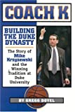 img - for Coach K: Building the Duke Dynasty book / textbook / text book