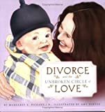 Divorce and the Unbroken Circle of Love, Margaret E. Pickard, 1555177964