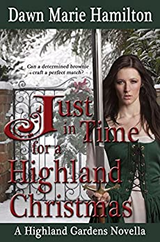 Just in Time for a Highland Christmas (Highland Gardens Book 3) by [Hamilton, Dawn Marie]